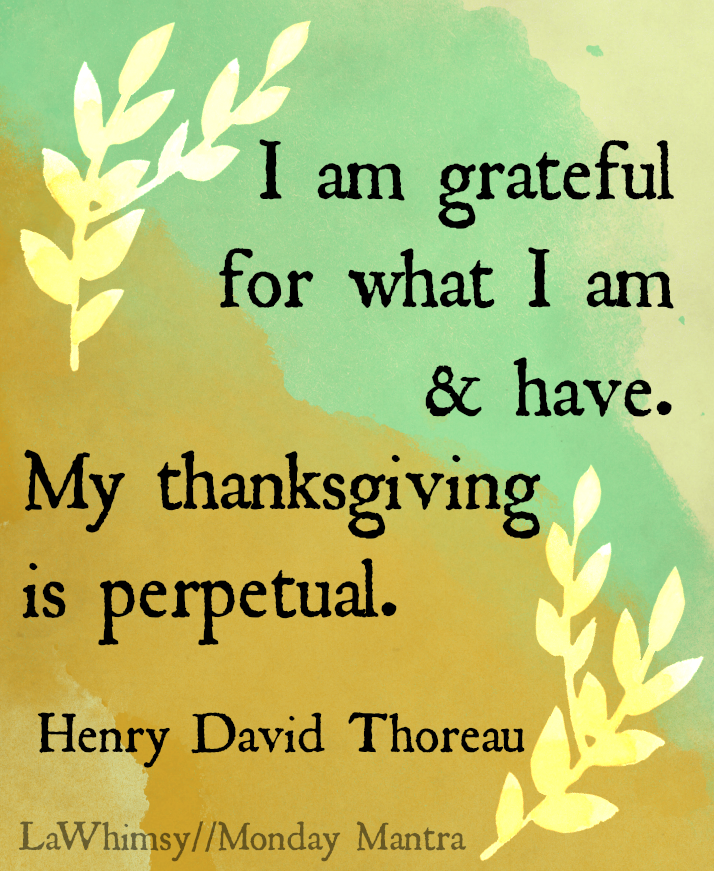 Monday Mantra 86 My Thanksgiving Is Perpetual Monday Mantra
