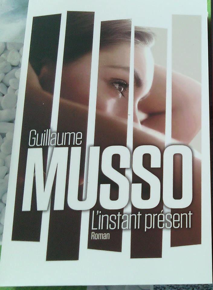 L'instant présent de Guillaume Musso ( photo: Chantal Baudait)