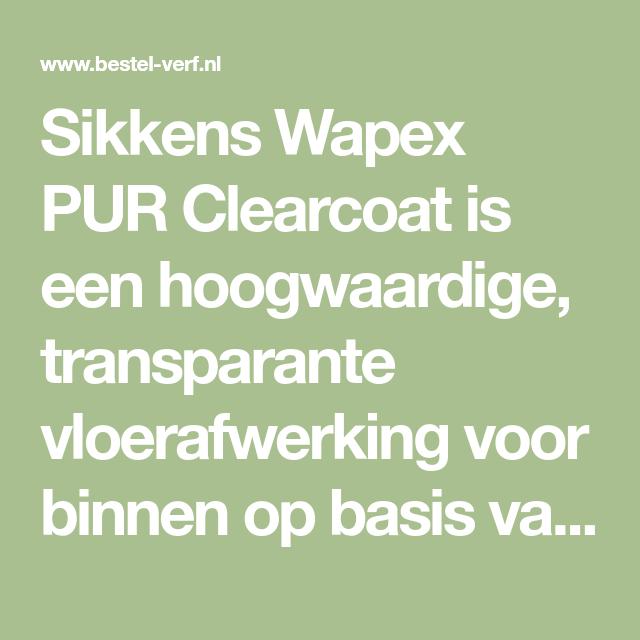 Sikkens Wapex Pur Clearcoat 2 Comp Blanke Matte Vloercoating Garagevloeren Mineralen Lichte Kleuren