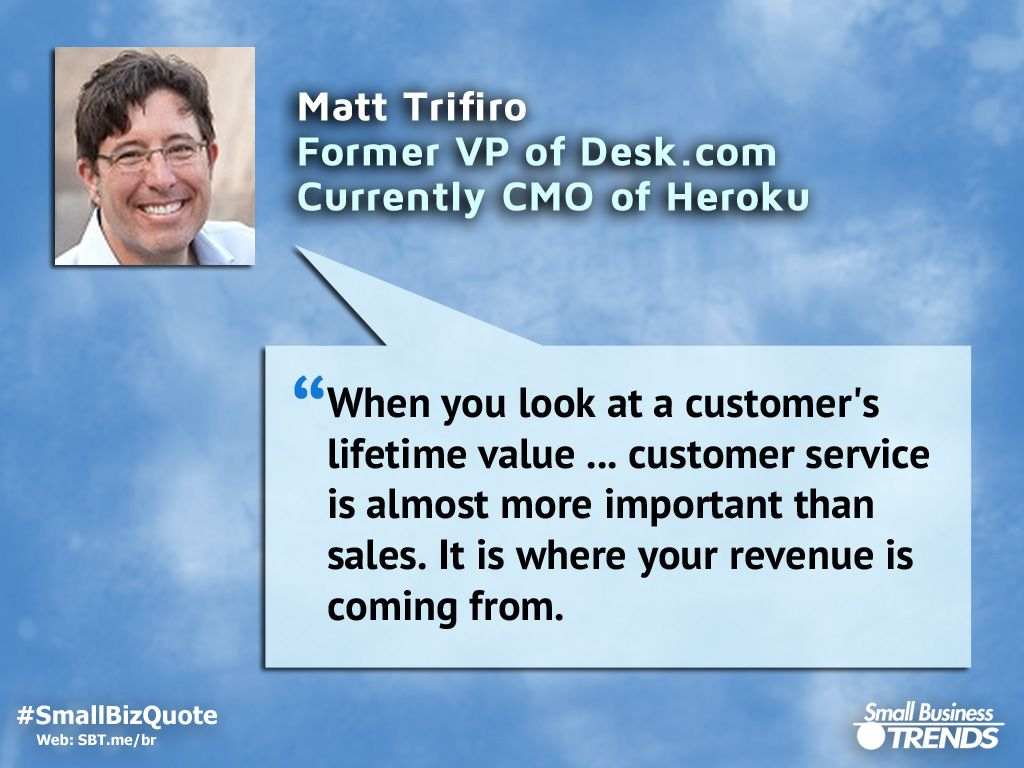 """""""When you look at a customer's lifetime value … customer"""