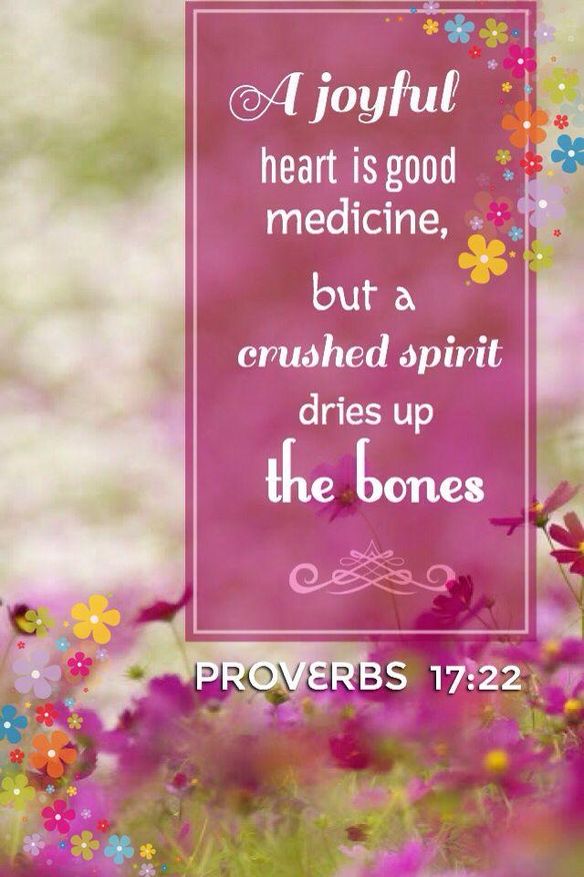 A merry heart doeth good like a medicine: but a broken spirit ...
