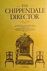 Thomas Chippendale: The Gentleman & Cabinet-Maker's Director ...