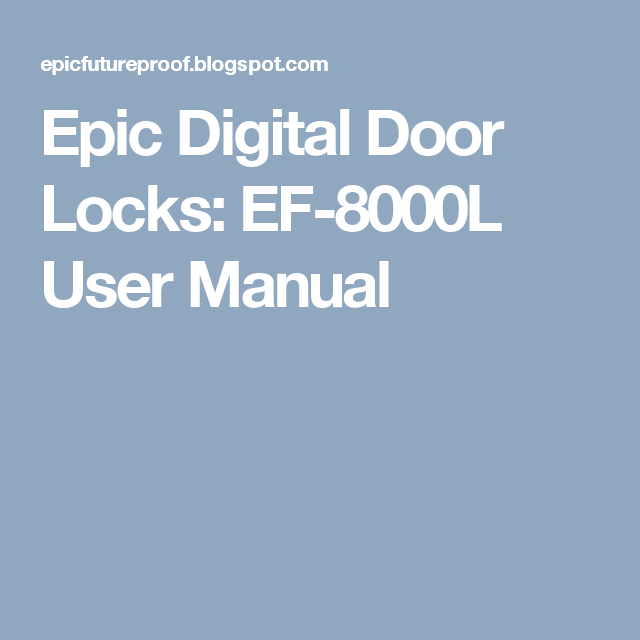Epic Digital Door Locks Ef 8000l User Manual Digital Door Lock User Manual Manual