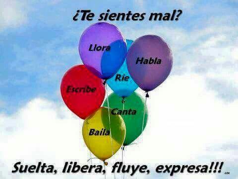 Suelta, Libera, Fluye, Expresa!!!