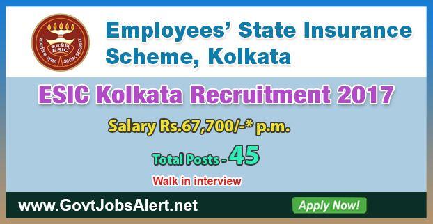 ESIC Kolkata Recruitment 2017 \u2013 Walk in Interview for 45 Senior