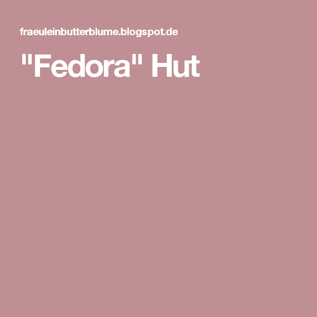 """Fedora"" Hut"
