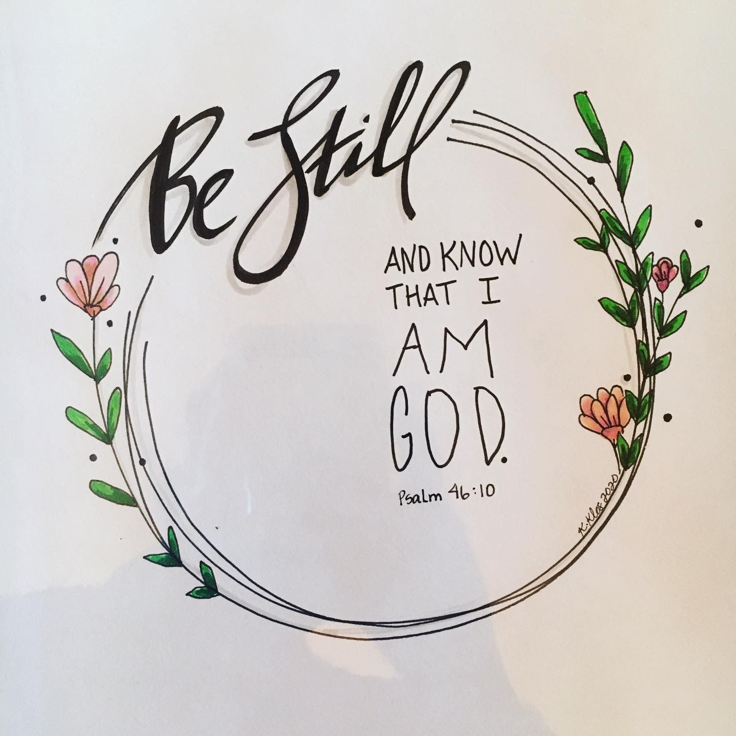Be still in 2020 Marker drawing, Psalm 46 10, Psalm 46