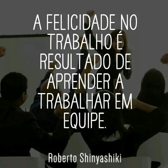 Trabalho Em Equipe Bruno Motivation Inspirational Quotes E