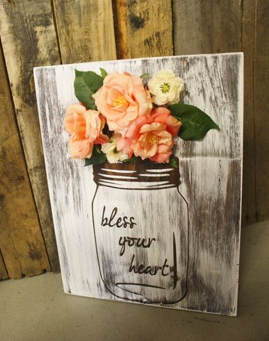 Mason jar floral decorations with whitewash finish bless your heart wooden sign bottles for Room in your heart living in a box