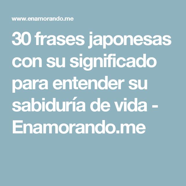 30 Frases Japonesas Con Su Significado Para Entender Su Sabiduría De