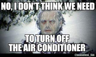 Senseless Fun No I Don T Think We Need To Turn Off The Air Conditioner Meme Memes Birthday Meme Happy Birthday Meme