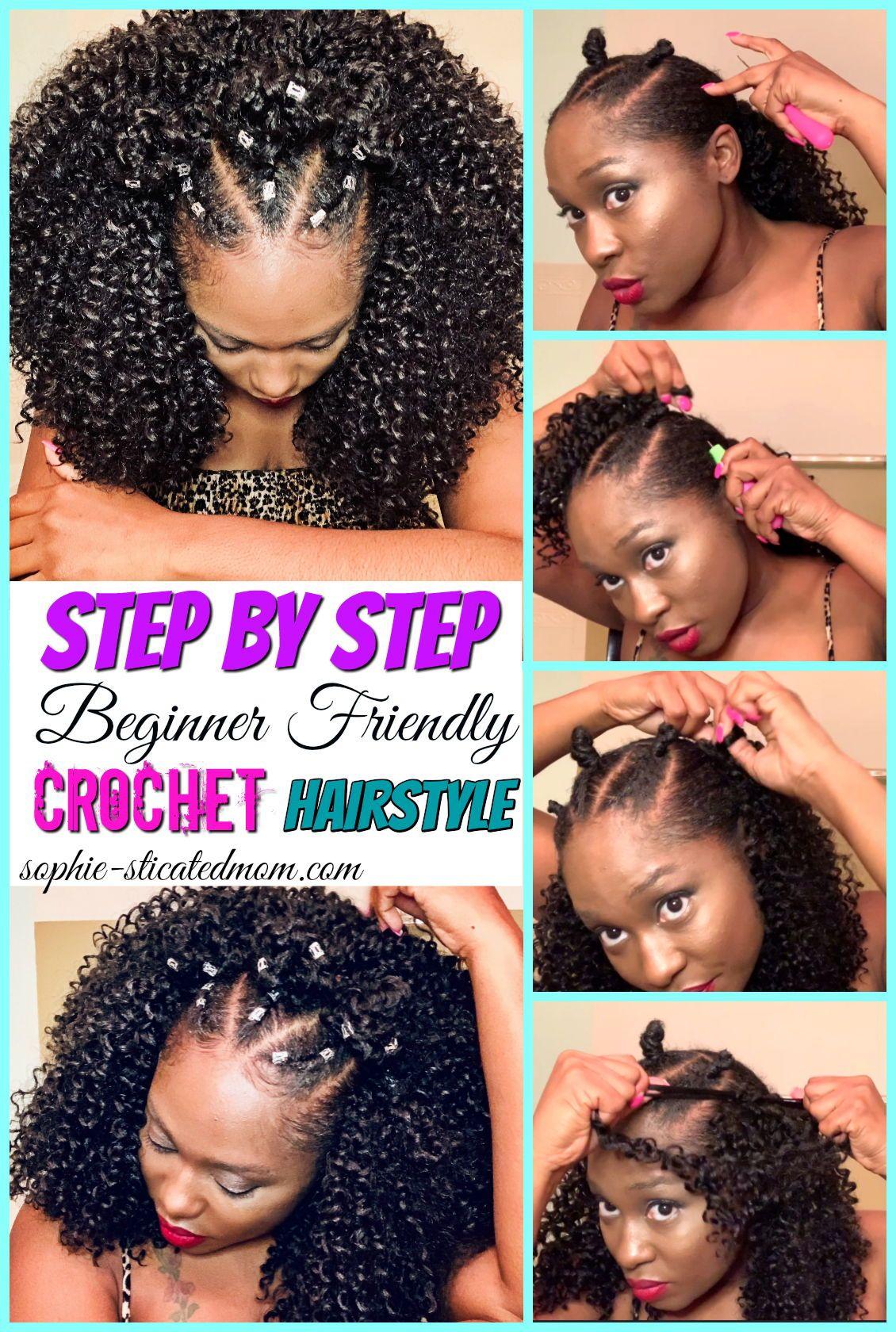 Step By Step Easy Beginner Friendly Braidless Crochet Hairstyles For Beginners Using Sensational Braidless Crochet Crochet Braids Hairstyles Curly Hair Styles