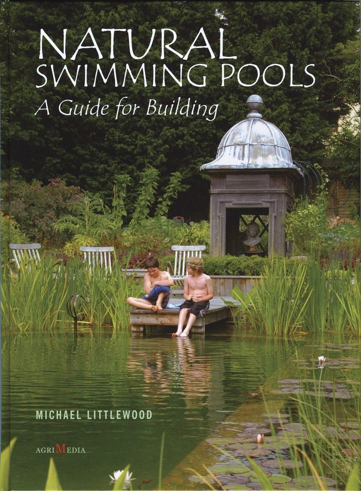 Building a natural swimming pool natural swimming pools a guide for building natural for Natural swimming pools a guide to building