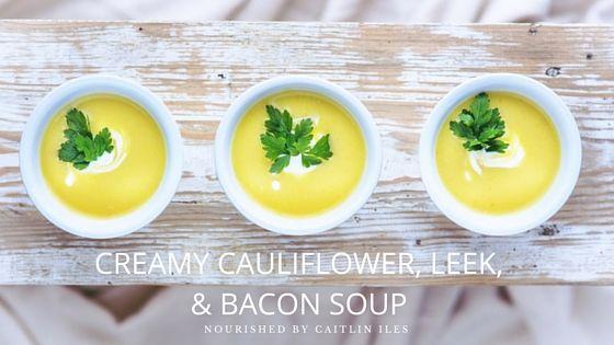 Creamy Dairy-Free Cauliflower, Leek, & Bacon Soup Recipe