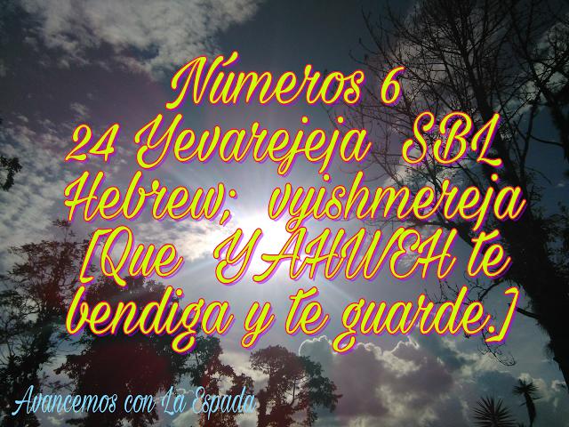 Avancemos con La Espada: Números 6 24   Yevarejeja  SBL Hebrew