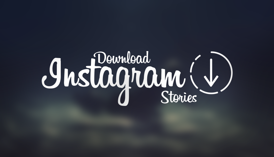 Have You Ever Wondered If You Could Download The Stories Of People You Follow On Instagram