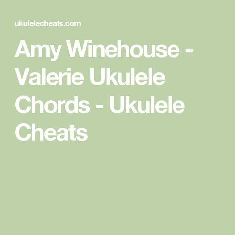 Amy Winehouse Valerie Ukulele Chords Ukulele Cheats Ukulele