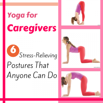 yoga for caregivers six stressrelieving postures that