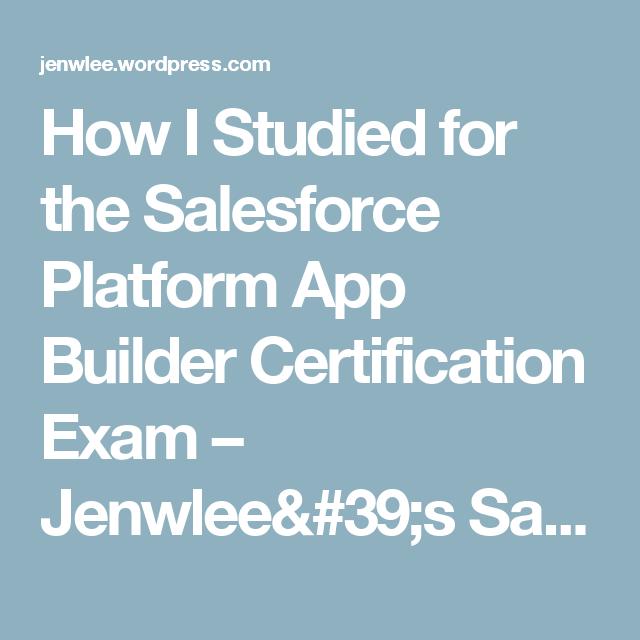 How I Studied for the Salesforce Platform App Builder Certification ...