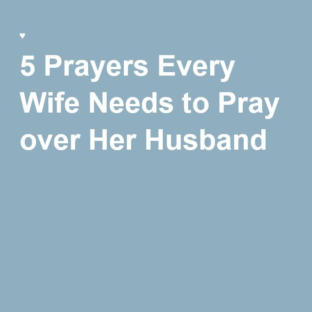 5 Prayers Every Wife Needs to Pray over Her Husband