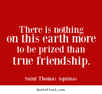 Thomas Aquinas Friend Quotes Google Search Wise Words Saint