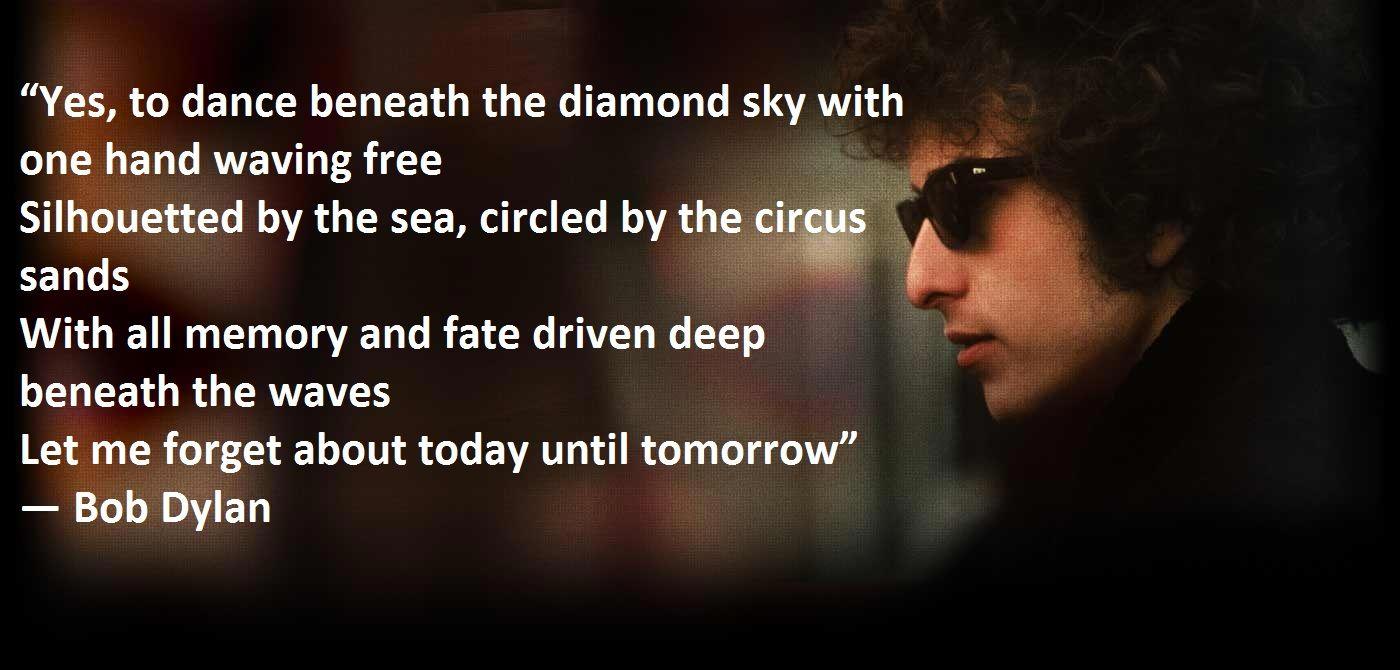 Yes, to dance beneath the diamond sky with one hand waving