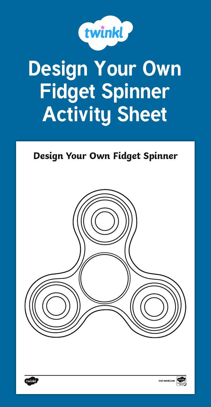 Design Your Own Fidget Spinner Activity Sheet | Þyrilsnælduhugmyndir ...