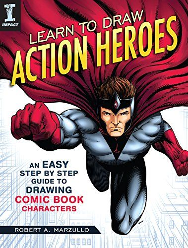 Learn To Draw Action Heroes An Easy Step By Step Guide To Drawing Comic Book Characters Divit S A Bi Learn To Draw Comic Book Artists Comic Book Characters