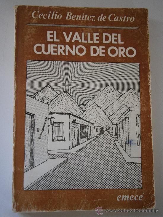 El Valle Del Cuerno De Oro. BENITEZ De CASTRO, Cecilio. Editorial Emece, Argentina, 1974