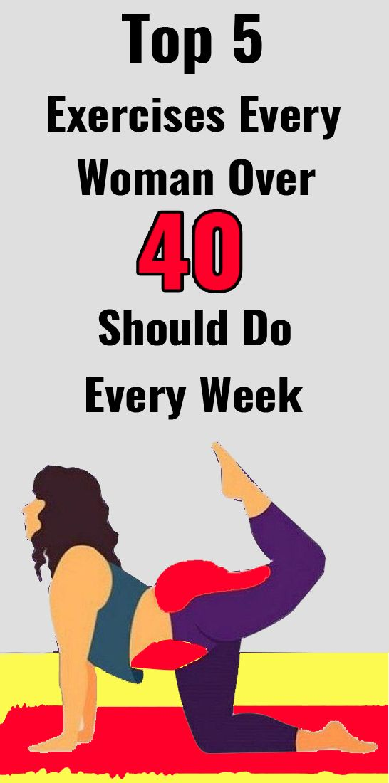 Top 5 Exercises Every Woman Over 40 Should Do Every Week Top 5 Exercises Every Woman Over 40 Should Do Every Week