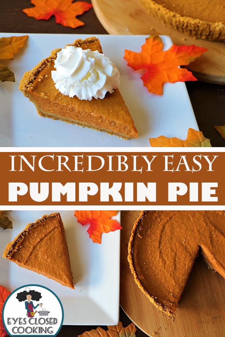 Easy Pumpkin Pie Recipe With Graham Cracker Crust Eyes Closed Cooking Recipe Pumpkin Pie Recipe Easy Pumpkin Pie Recipe Graham Cracker Crust Easy Pumpkin Pie