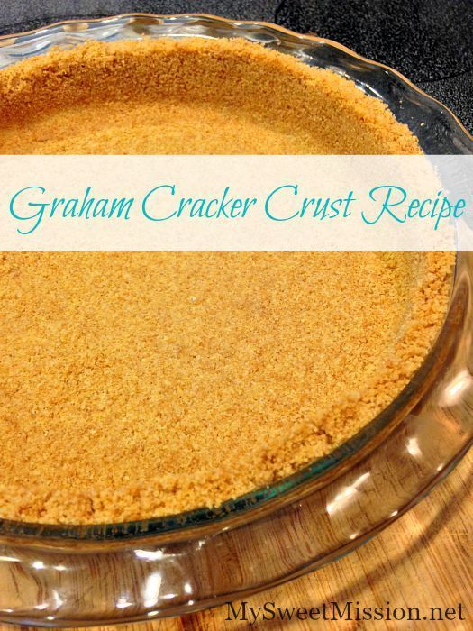 Looking for the perfect buttery, slightly sweet Graham Cracker Crust Recipe for your no-bake pies? #grahamcrackers #pies #crusts #desserts #mysweetmission #homemadegrahamcrackercrust