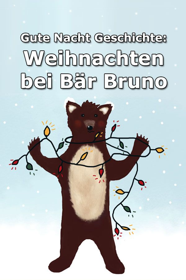 Weihnachten bei Bär Bruno - Gute Nacht Geschichte über einen Bären, der seine Eltern an Weihnachten wiederfindet. #4adventbilder