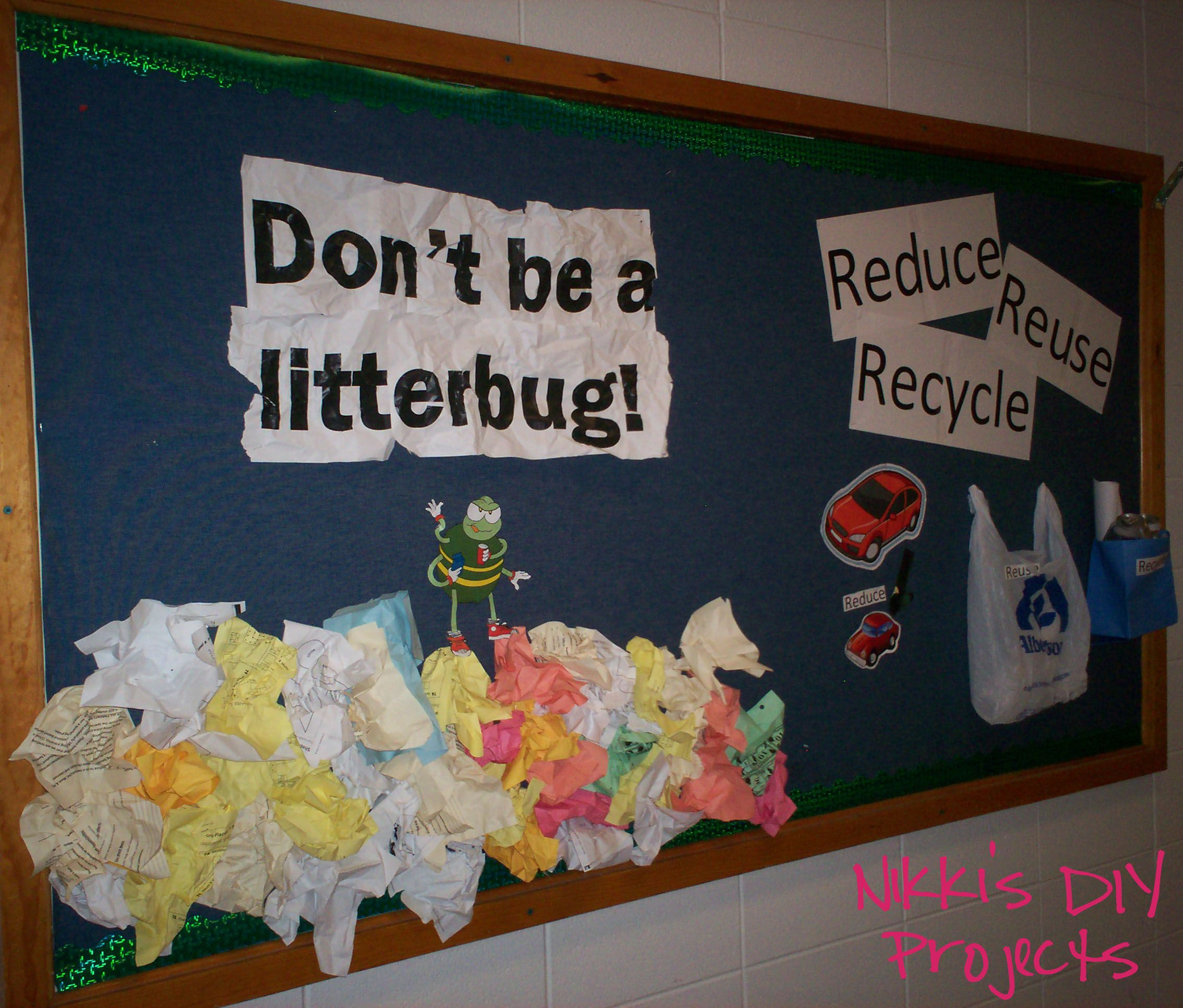 Don T Be A Litterbug This Is A Bulletin Board I Put