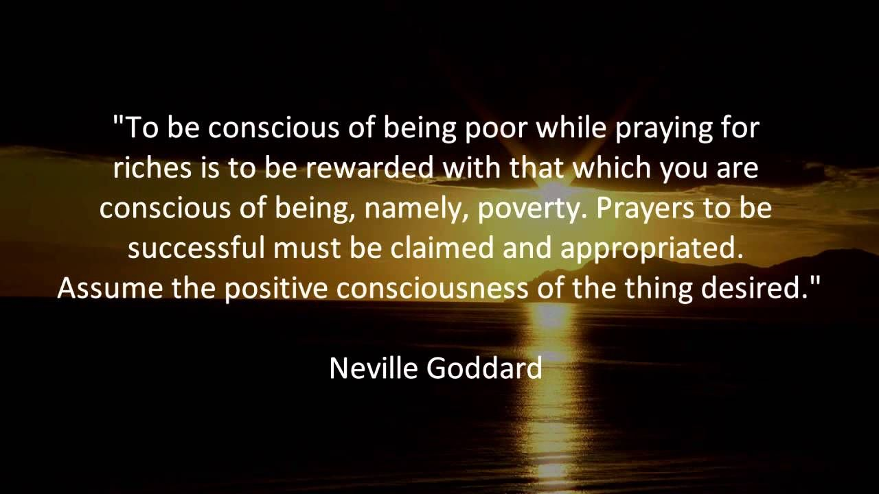 Conscious Quotes To Be Conscious Of Being Poor While Praying For Riches Is To Be