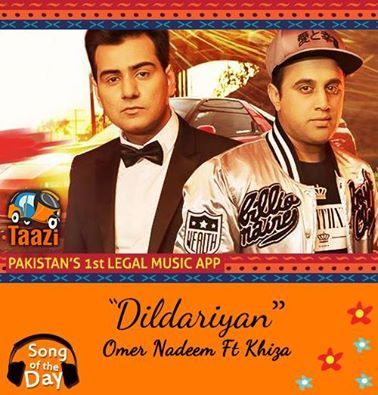 *Song Of The Day* #Dildariyaan by Omer Nadeem Ft Khiza Music being loved by everone on taazi. Listen| Download| Share:http://taazi.com/dildariyan-by-omer-nadeem-khiza #OmerNadeem #Khiza #RnB #Pop #Love