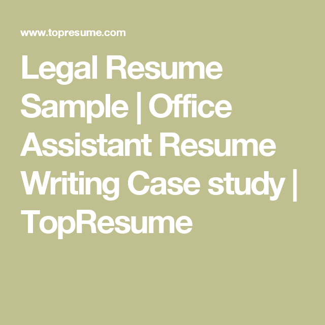 Legal Resume Sample | Office Assistant Resume Writing Case Study | TopResume