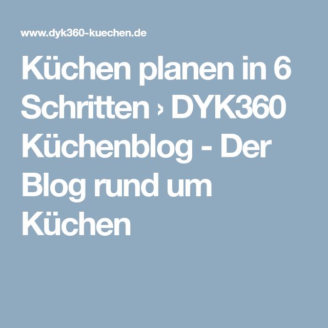 Küchen planen in 6 schritten dyk360 küchenblog der blog rund um küchen