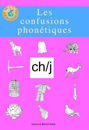 Les confusions phonétiques : ch/j -  Plus de 60 fiches photocopiables !  Educaland.com