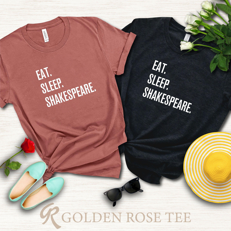 Shakespeare Shirt, Eat Sleep Shakespeare shirt, Sleep shirt, Eat Shirt