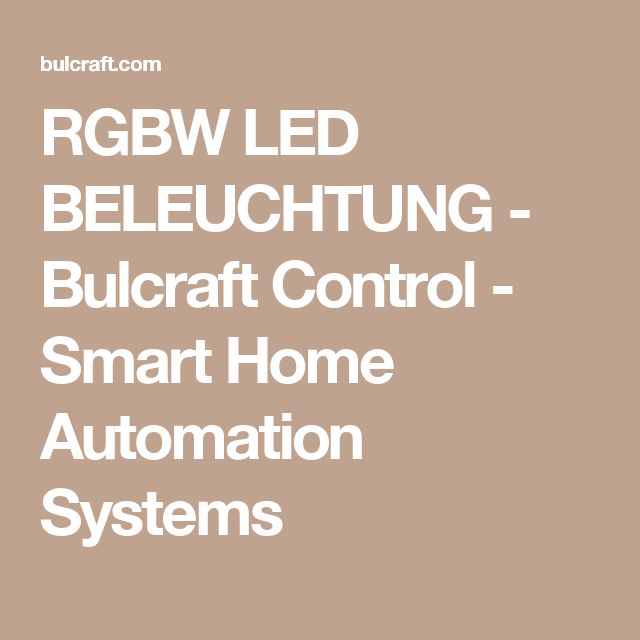 RGBW LED BELEUCHTUNG - Bulcraft Control - Smart Home Automation Systems