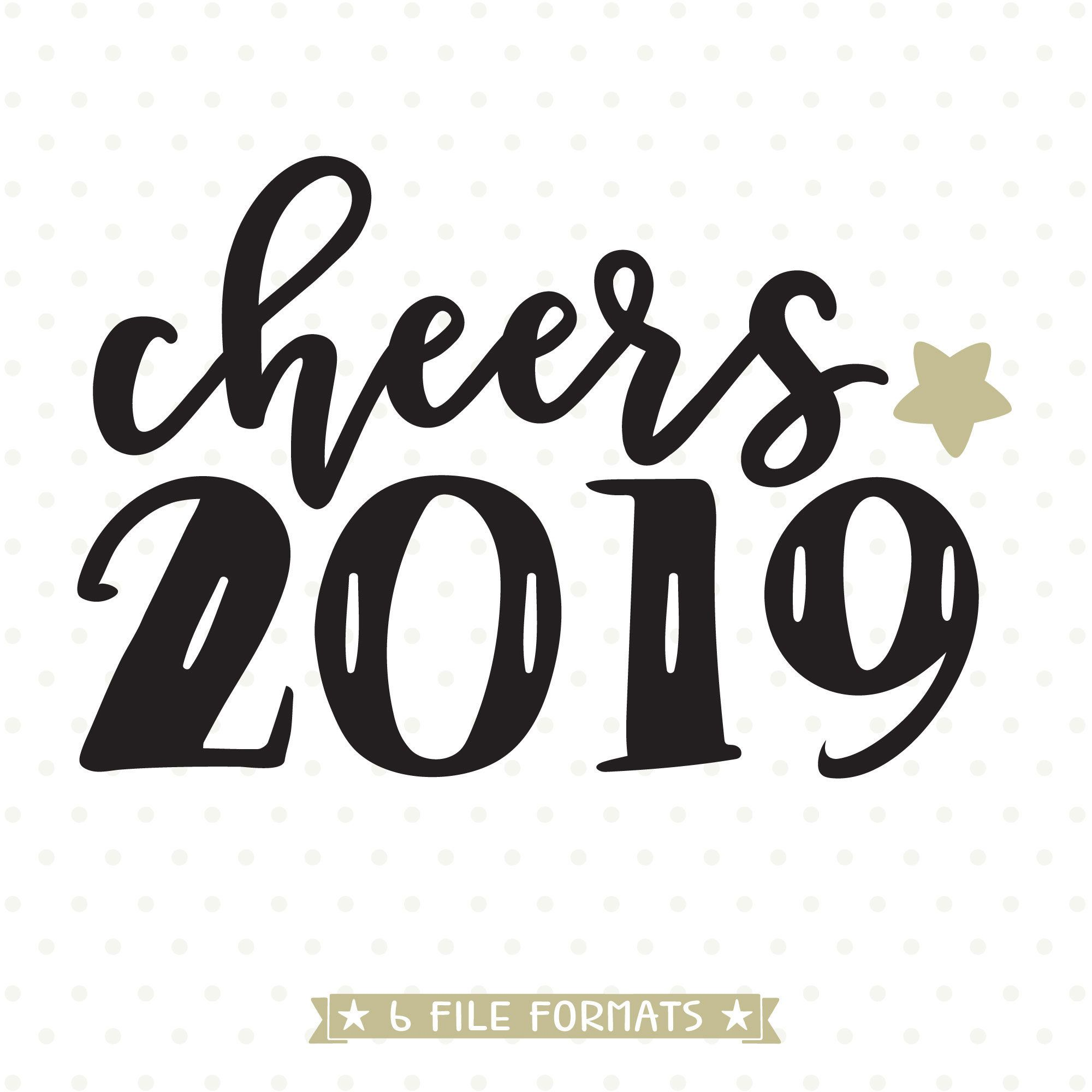 Cheers 2019 SVG, New Years SVG, New Years sublimation ...