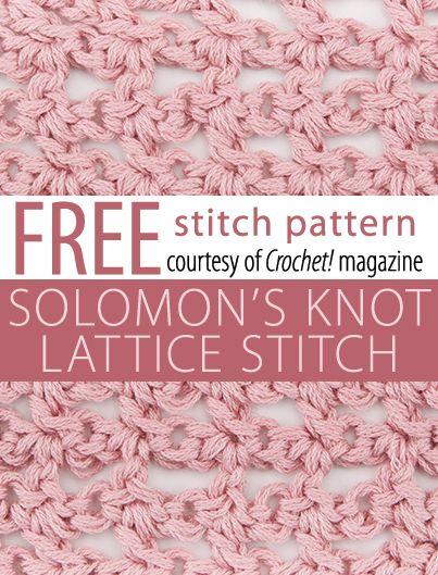 Solomon's Knot Lattice Stitch Pattern from Crochet! magazine. Download here: http://www.crochetmagazine.com/stitch_patterns.php?pattern_id=107