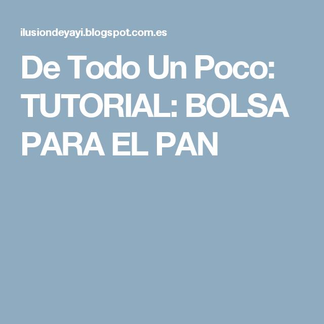 De Todo Un Poco: TUTORIAL: BOLSA PARA EL PAN