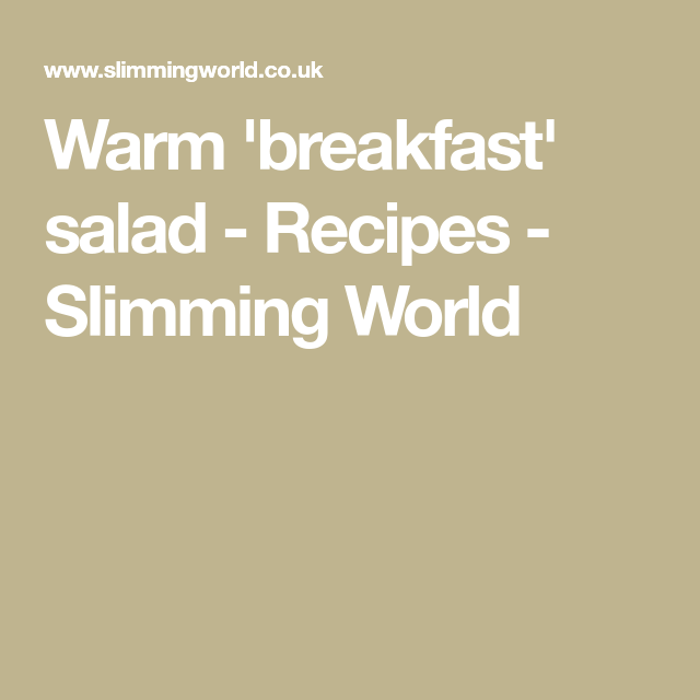 Warm 'breakfast' salad - Recipes - Slimming World