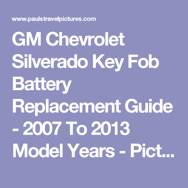 Gm Chevrolet Silverado Key Fob Battery Replacement Guide 2007 To 2013 Model Years Picture Illustrated Automotive Maintenance Diy Instructi Toyota Prius Chevrolet Silverado Oil Change