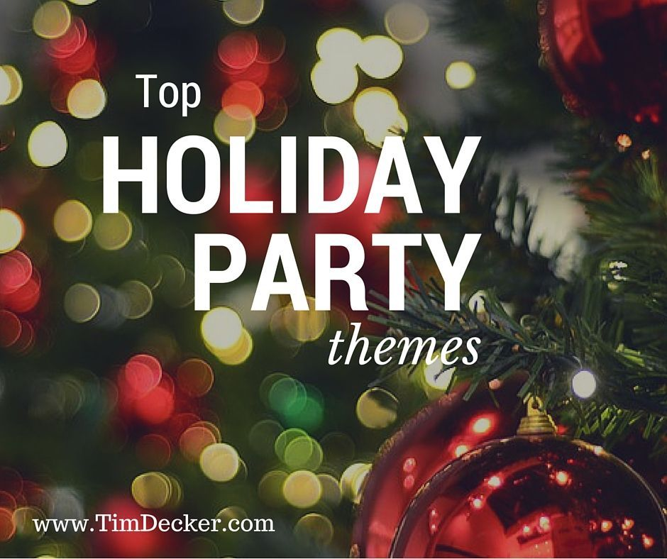 Top Holiday Party Themes Show your employees how much they are