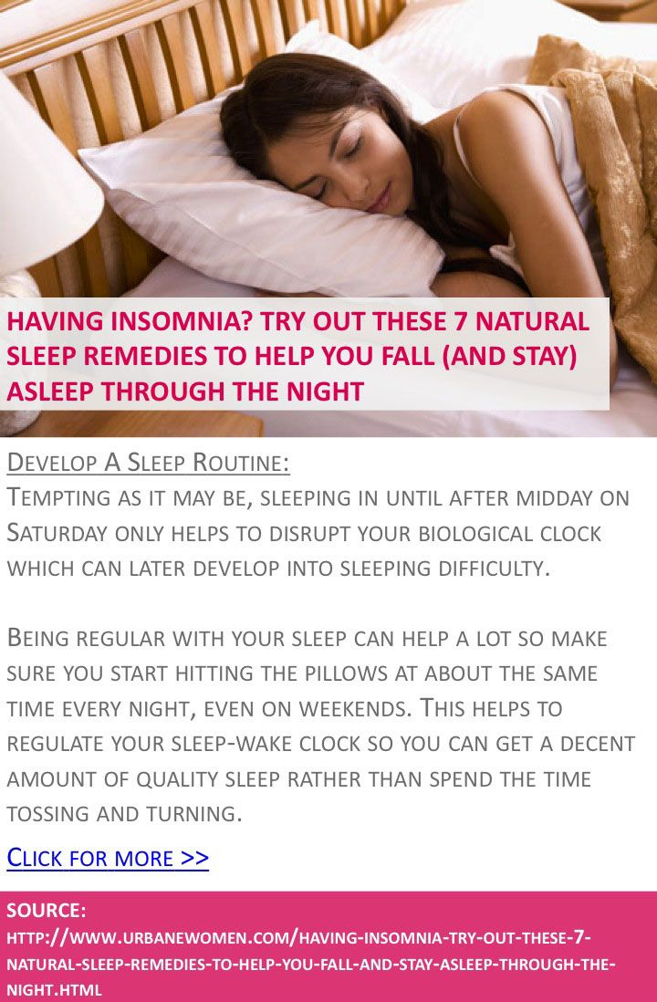 Having insomnia? Try out these 7 natural sleep remedies to help you fall (and stay) asleep through the night - Develop a sleep routine - Click for more: http://www.urbanewomen.com/having-insomnia-try-out-these-7-natural-sleep-remedies-to-help-you-fall-and-stay-asleep-through-the-night.html