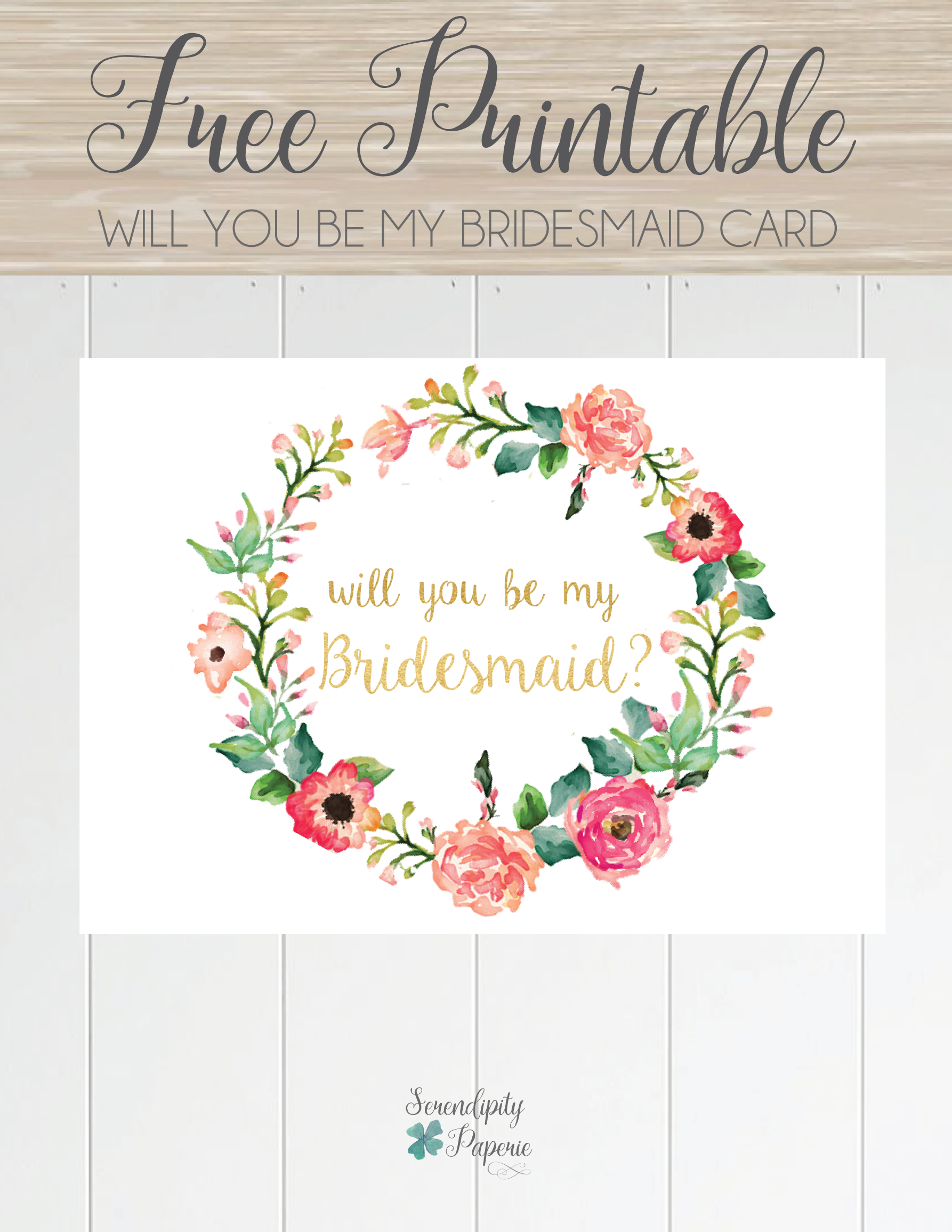 free printable will you be my bridesmaid card only at serendipity