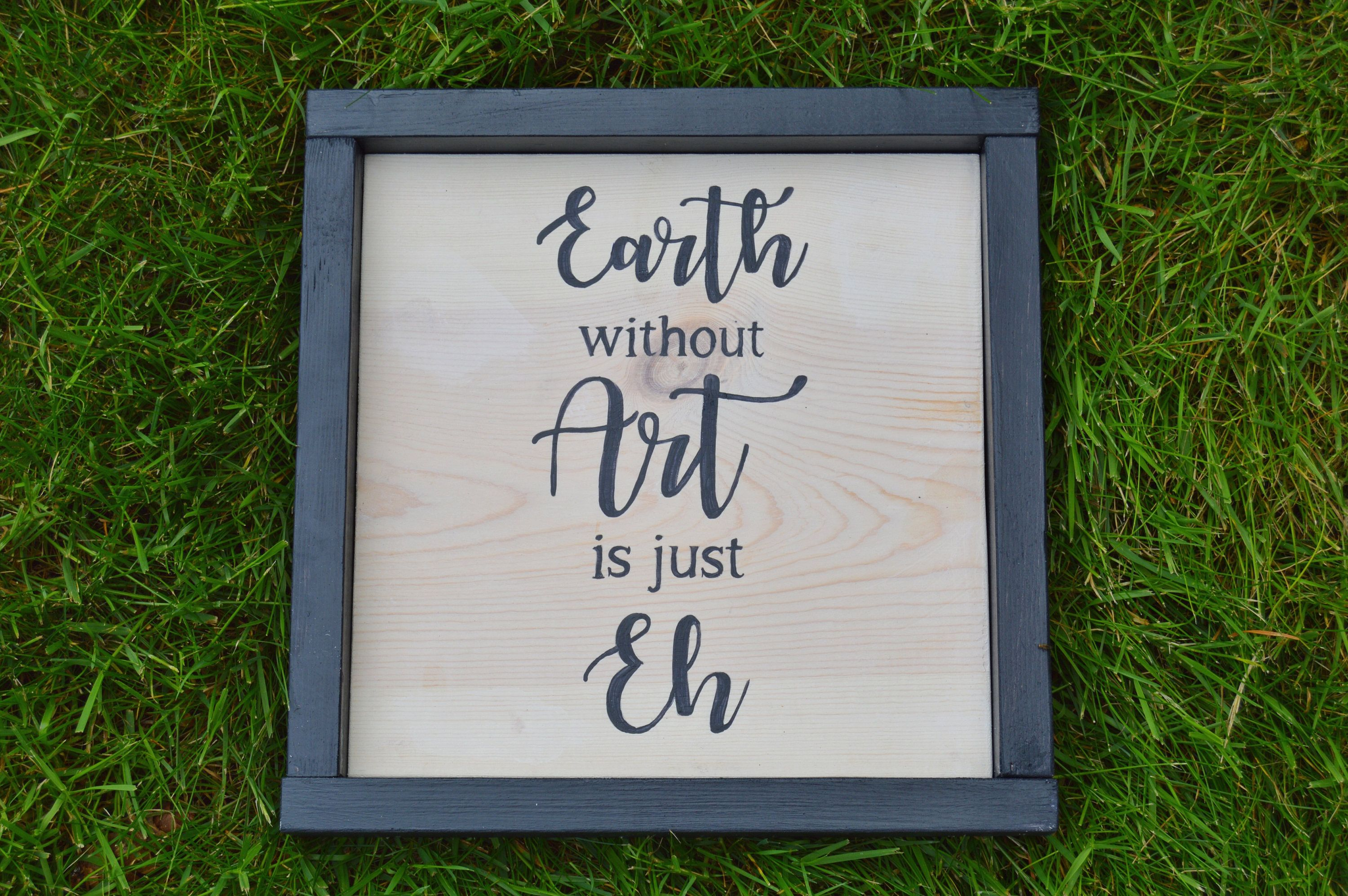 earth without art framed wood sign wood sign sayings wooden signs wood - Wooden Signs With Sayings